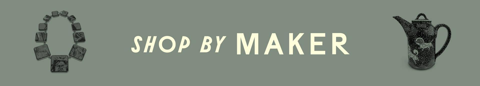 Shop by Maker