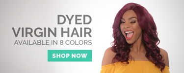 Dyed Virgin Hair Is Here!