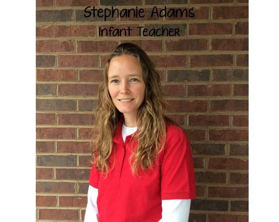 Mrs. Stephanie Adams , Young Toddler Teacher