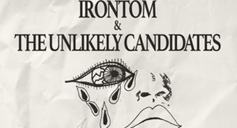 The Unlikely Candidates & Irontom