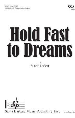 Hold Fast To Dreams SSA - Susan LaBarr