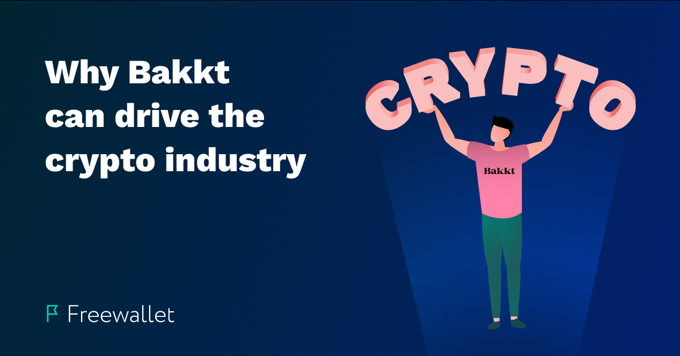 What is Bakkt and Why It is the Next Big Thing for the Crypto Sphere
