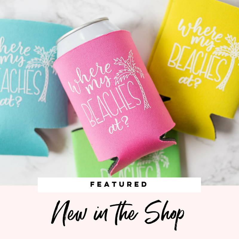 New Product - designtwentyfive - where my beaches at can coolers