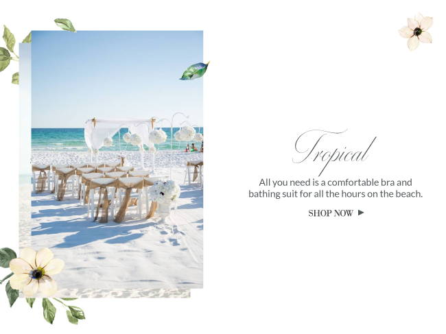 Tropical wedding: all you need is a comfortable bra and bathing suit for all the hours on the beach