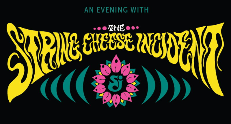 An Evening With The String Cheese Incident *POSTPONED*