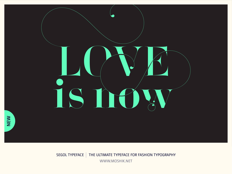 Segol Typeface, Love is now, Moshik Nadav, Fashion fonts, Fashion Typography, Vogue fonts, Fashion logos, Sexy logos, sexy fonts, custom fonts, custom fashion logo, Best fonts 2021, Must have fonts 2021, valentines, typography
