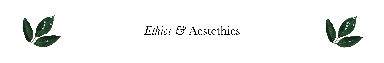 Ethics and Aesthetics