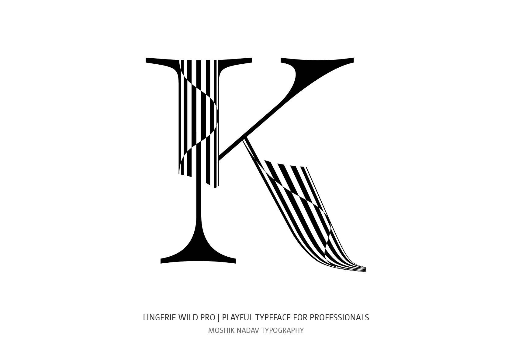 Lingerie Wild Pro super sexy uppercase K by Moshik Nadav Typography