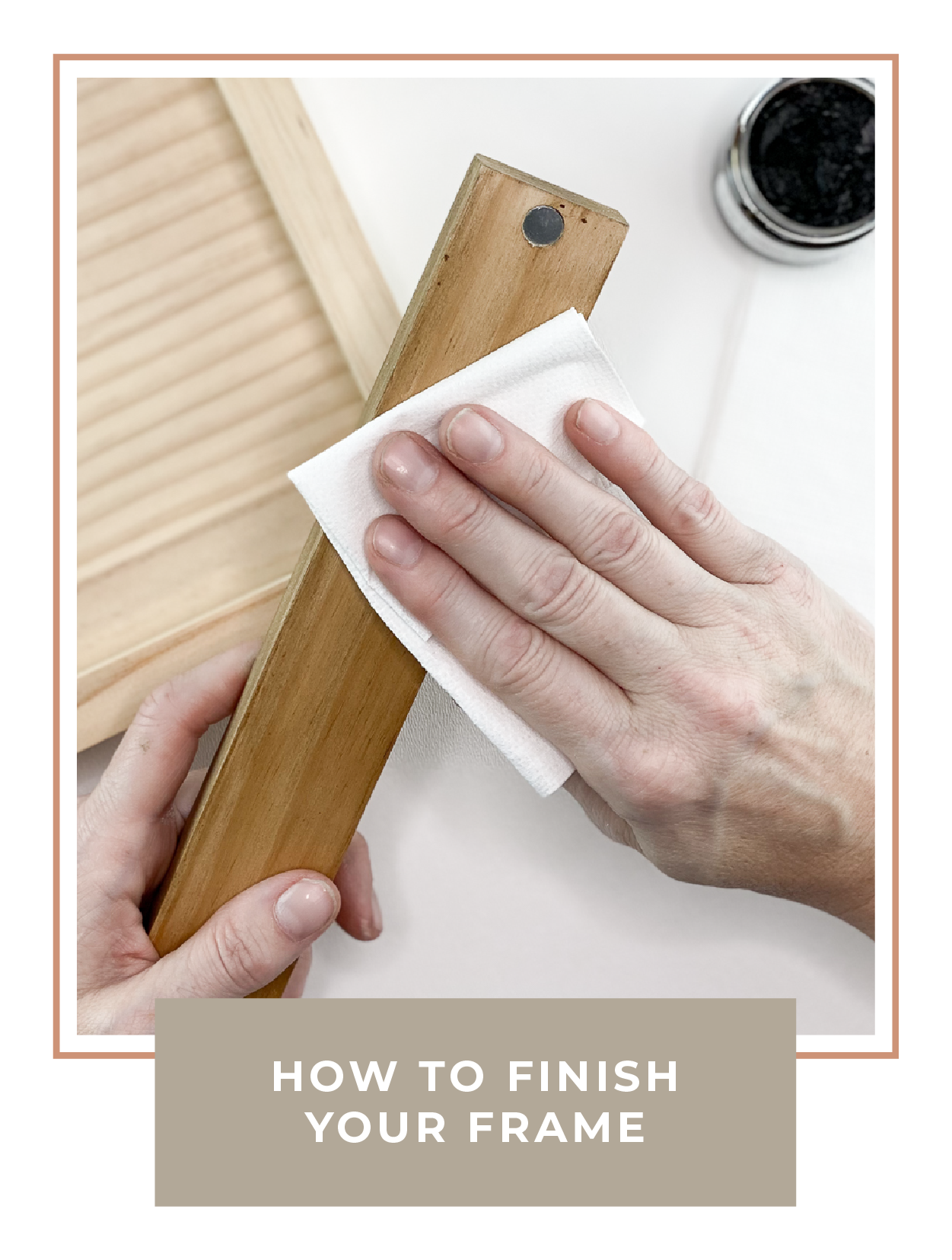 How to finish your frame