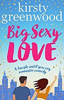 Big Sexy Love by Kirsty Greenwood