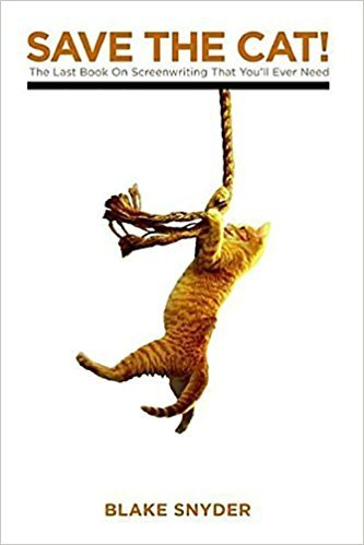 Save the Cat! The Last Book on Screenwriting You'll Ever Need by Blake Snyder