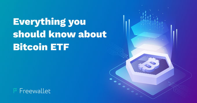 Everything you should know about a Bitcoin ETF