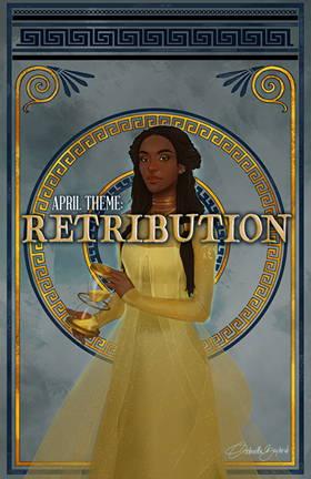 April Theme: Retribution