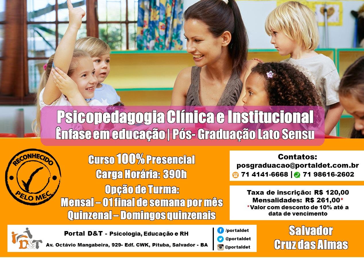 PÓS-GRADUAÇÃO: PSICOPEDAGOGIA CLÍNICA E INSTITUCIONAL- ÊNFASE EM EDUCAÇÃO