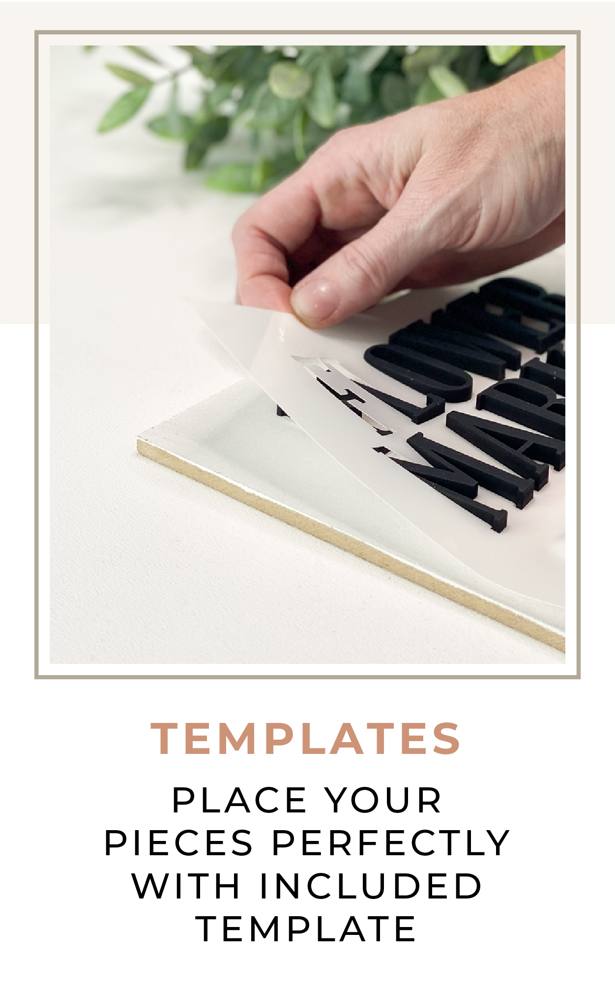 Place your pieces perfectly with included template