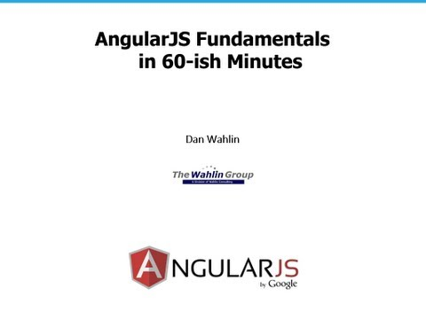 AngularJS Fundamentals In 60-ish Minutes - video - What are the best resources to learn AngularJS?