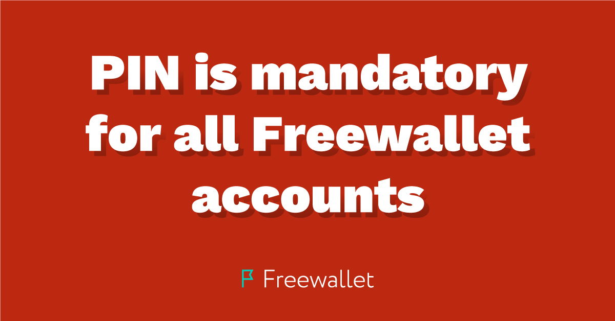 Freewallet has introduced mandatory PIN code as a new security feature