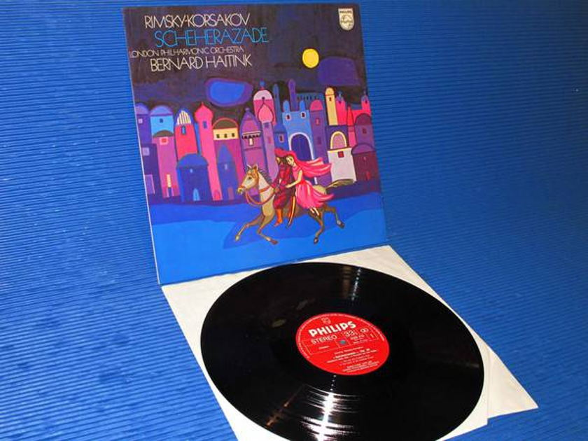 "RIMSKY-KORSAKOV/Haitink -  - ""Scheherazade"" - Philips import 1972"