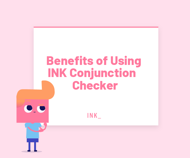 Benefits of using ink conjuction checker