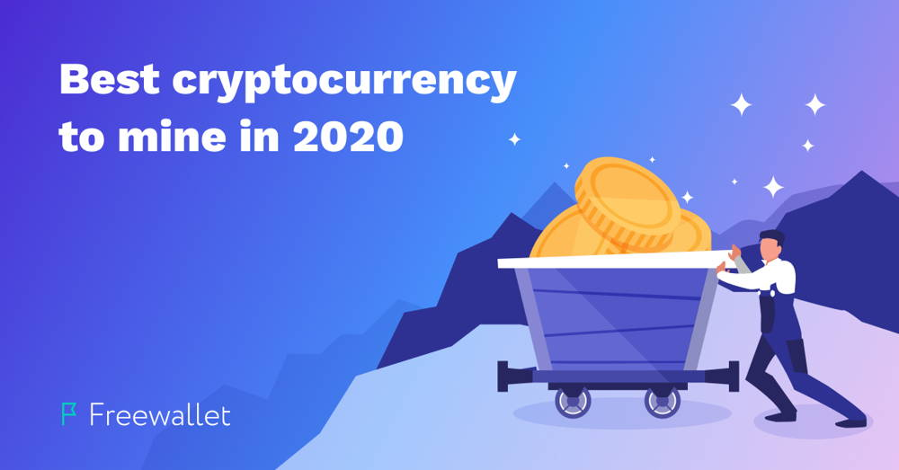 Best cryptocurrency to mine in 2020