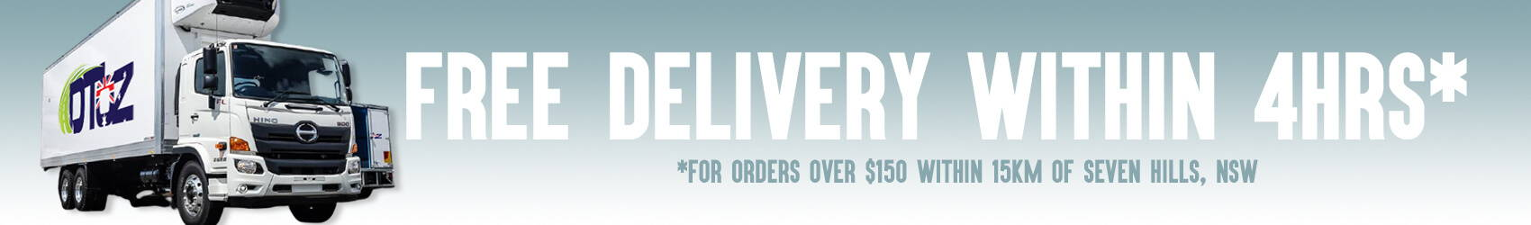 Free delivery within 4hrs for orders over $150 within 150km of Seven Hills, NSW