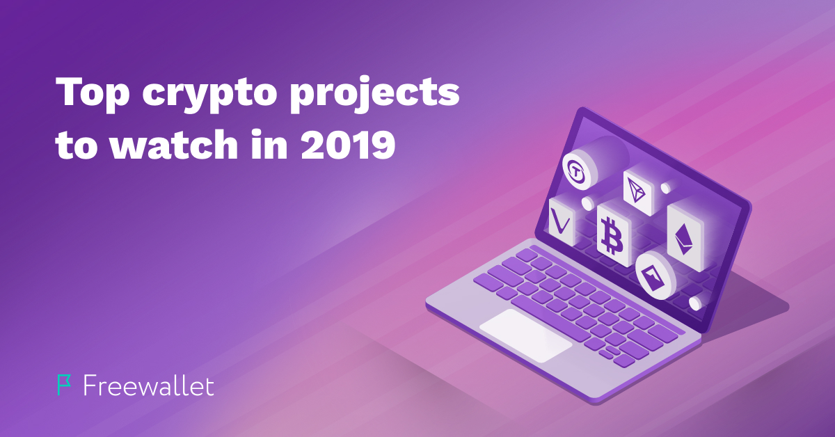 Top crypto projects to watch in 2019
