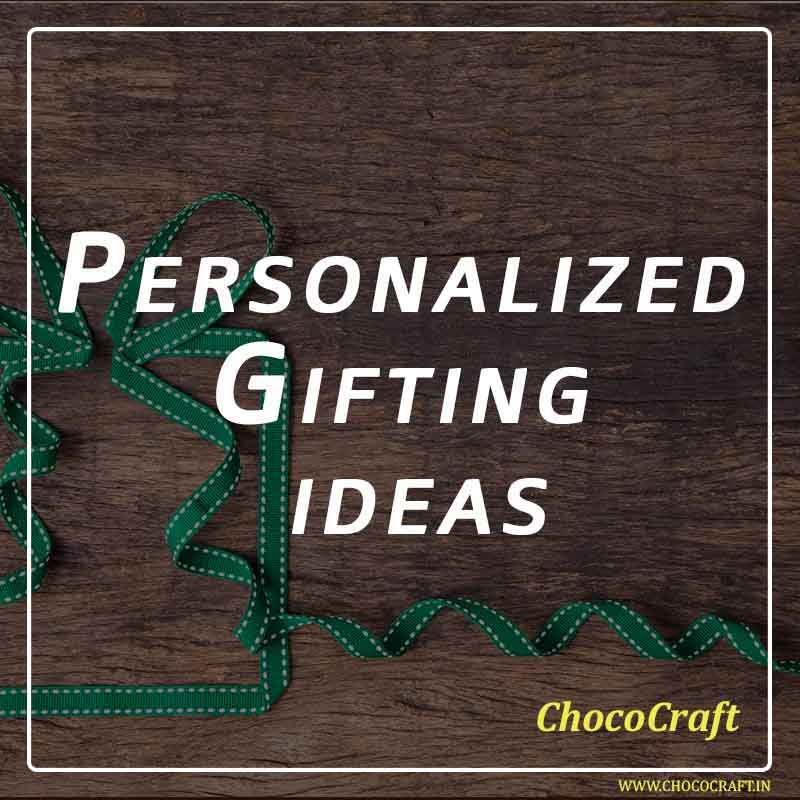 Gifts are Personal and we personalized its for you