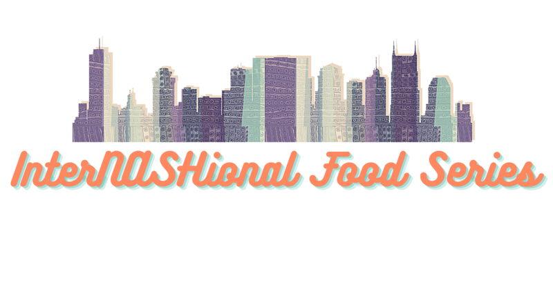 InterNASHional Food Series