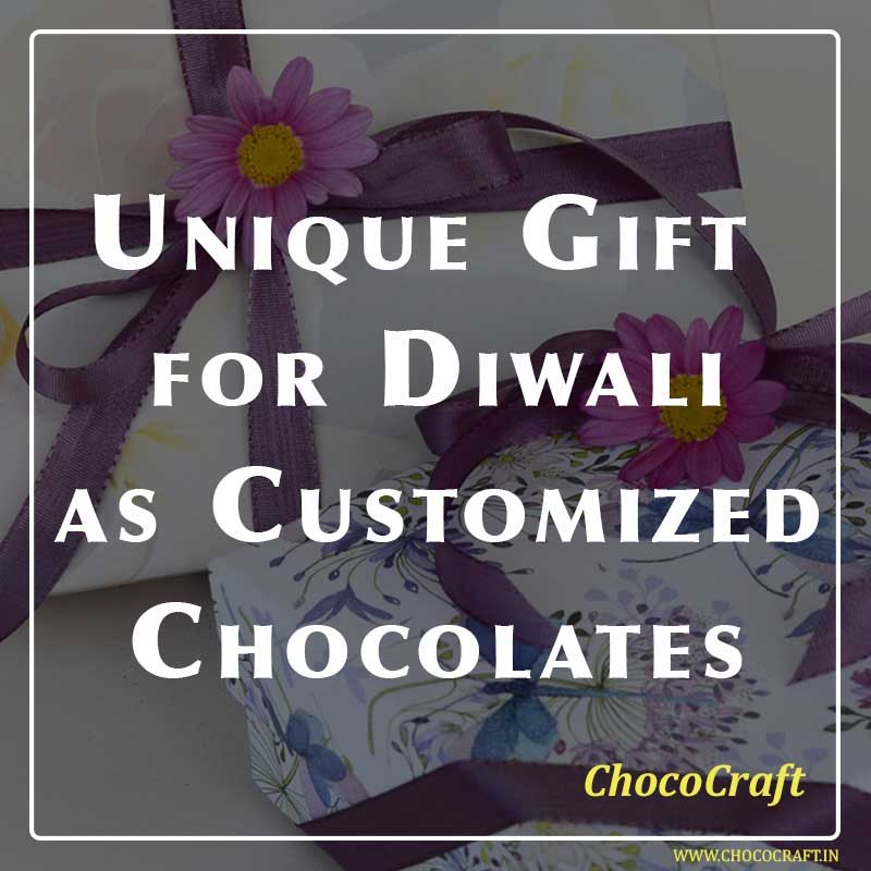 Unique Gift for Diwali as Customized Chocolates