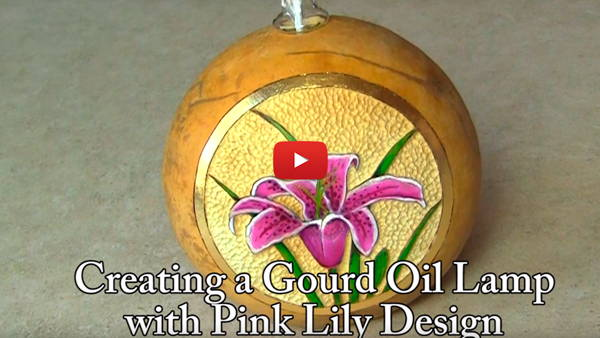 Watch Video #4- Creating a Gourd Oil Lamp with Pink Lily Design