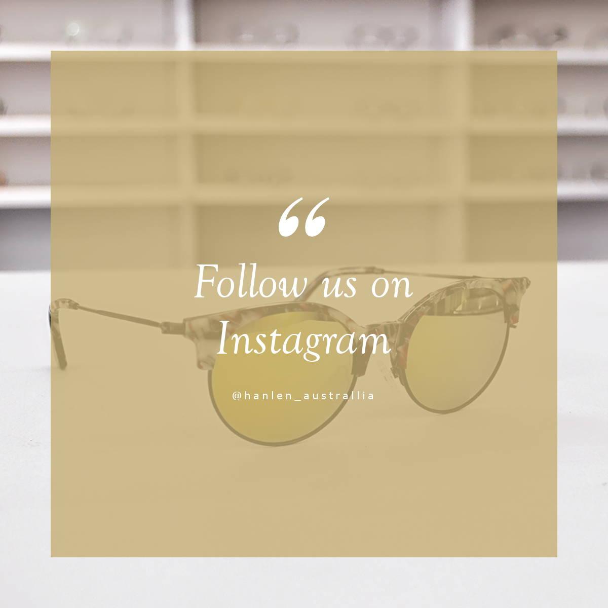 Follow us on instagram, Hanlen Australia