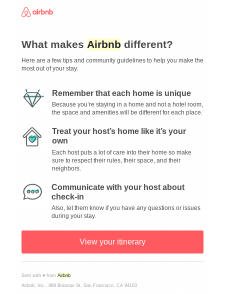 Upon registering for your first stay through Airbnb, the app sends out an informational email to familiarize guests with general standards.