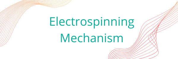electrospinning mechanism