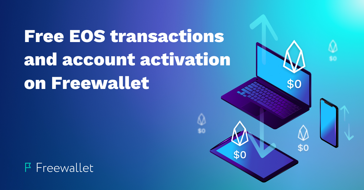 Fee-free EOS transactions and wallet registration on Freewallet