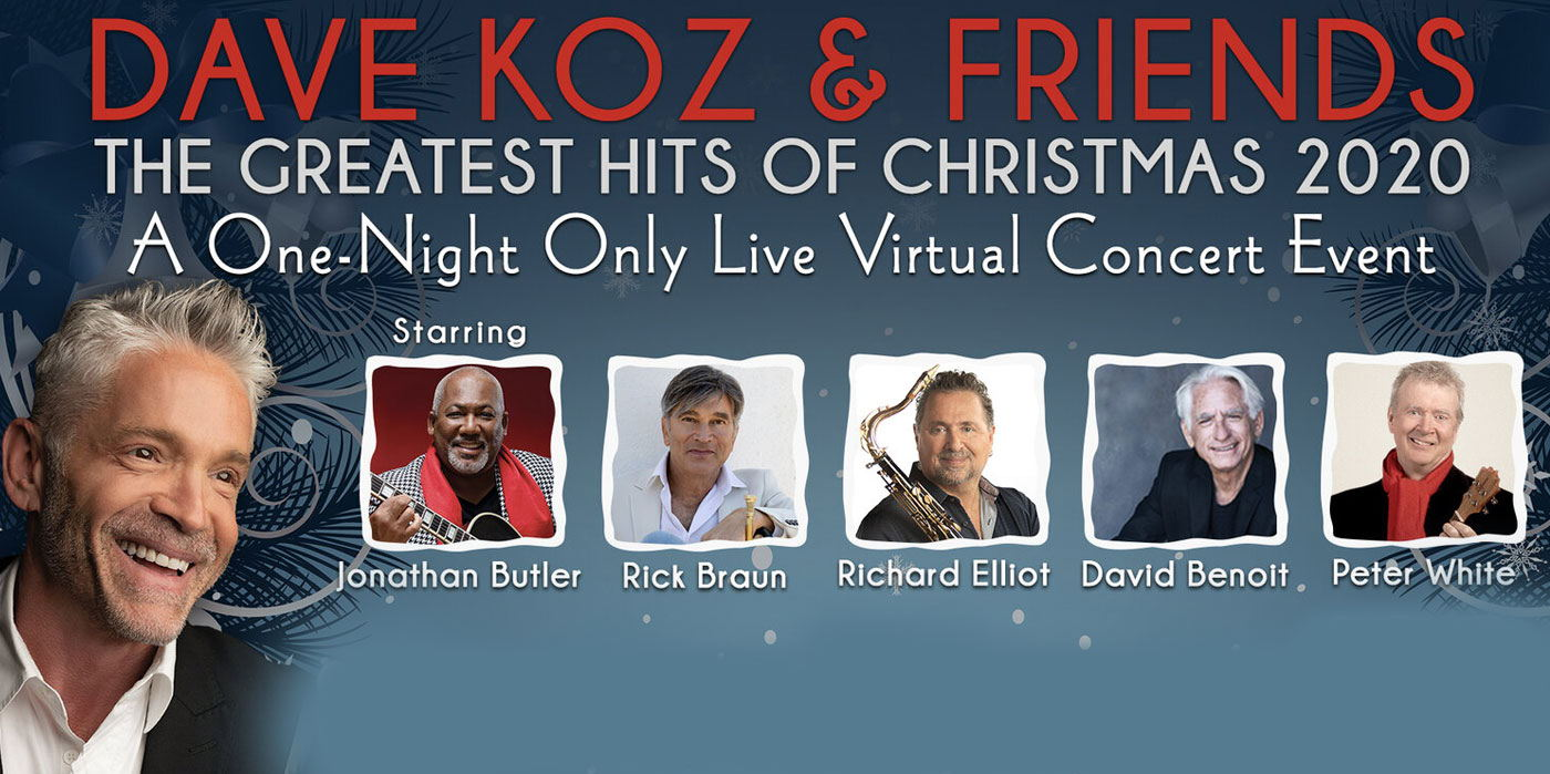 Dave Koz & Friends - the Greatest Hits of Christmas 2020 at the Shubert Theatre