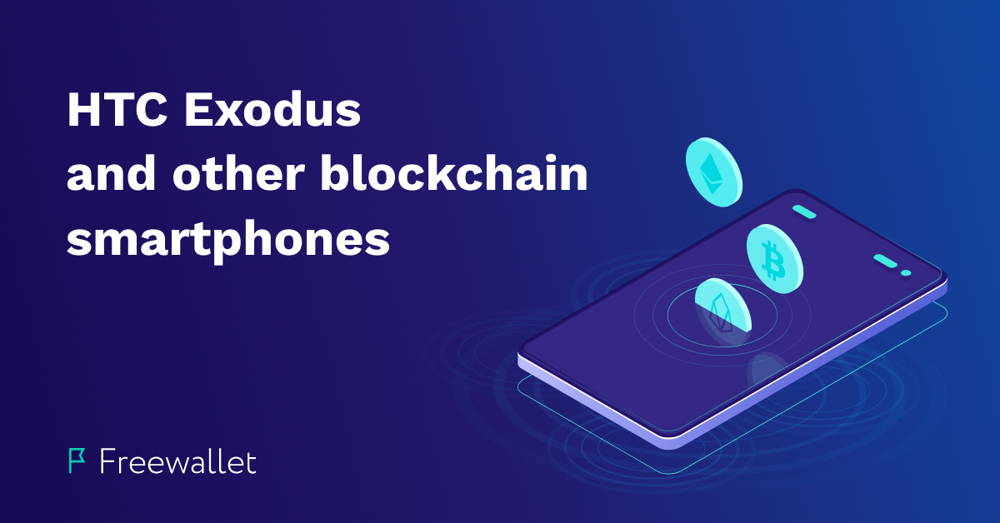 HTC Exodus and other blockchain smartphones