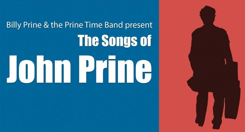 Billy Prine & The Prine Time Players Present: The Songs Of John Prine