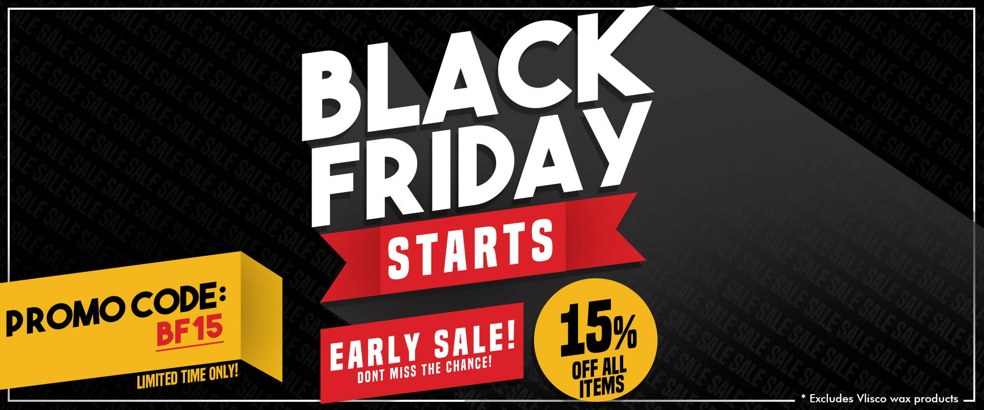 EARLY BLACK FRIDAY SALE NOW ON. CODE: BF15