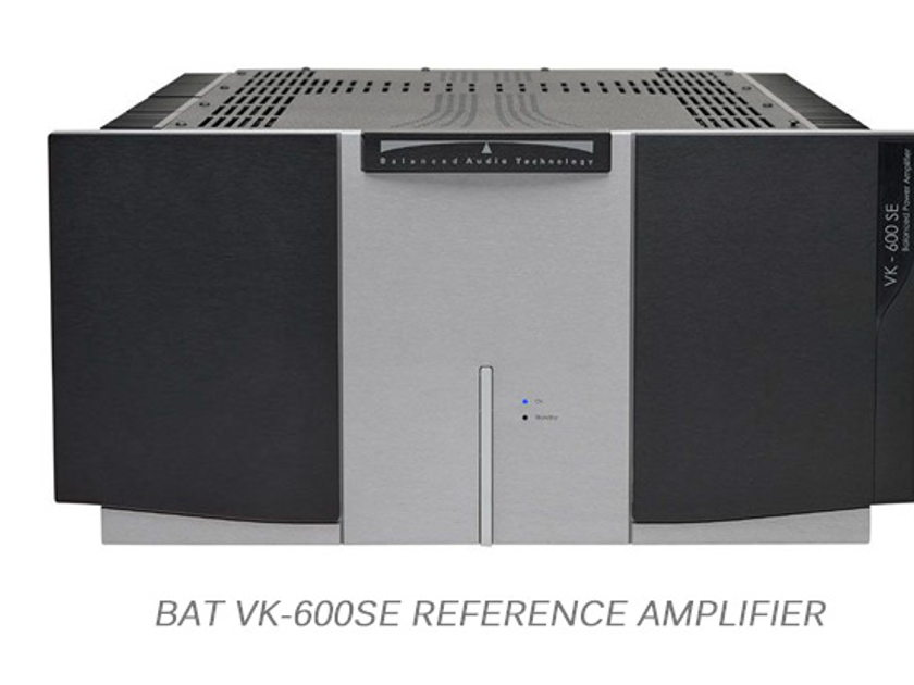 BAT - Balanced Audio VK-600 SE -  300 WPC POWER AMP.