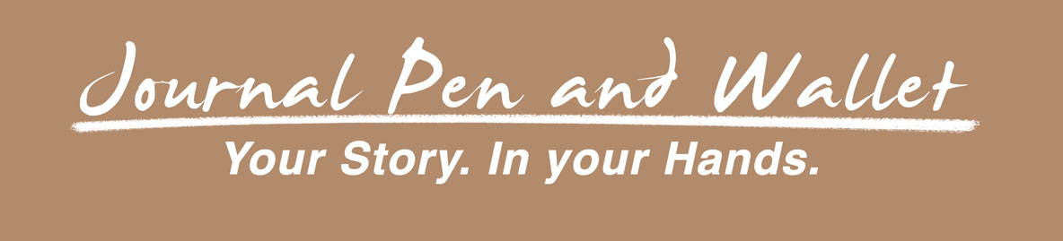 Journal Pen and Wallet. Your Story. In Your Hands.
