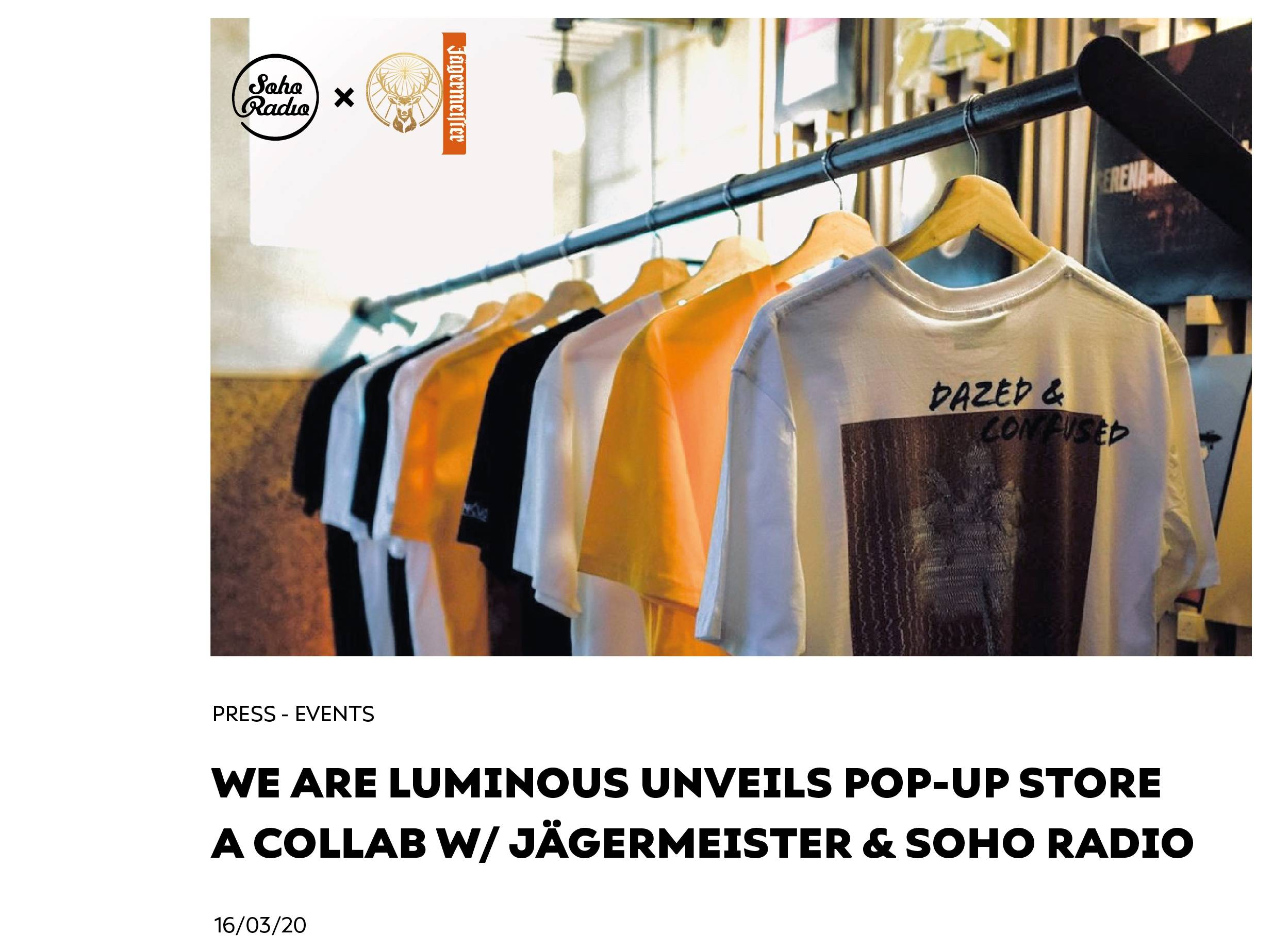 We Are Luminous Unveils Pop-Up Store A Collab W/ Jagermeister & Soho Radio