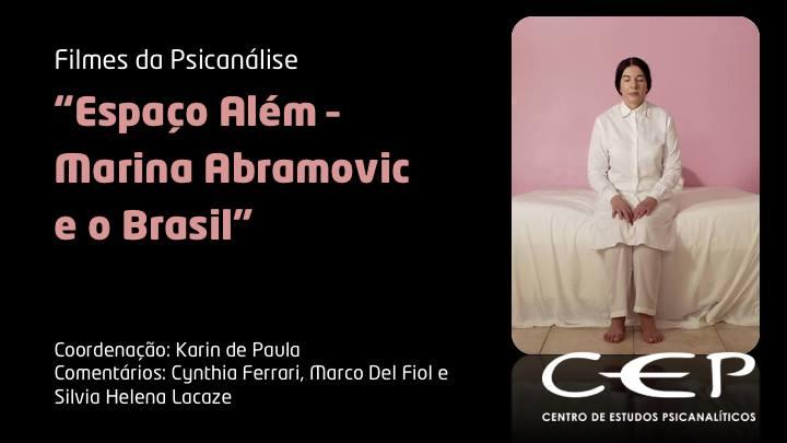 Filmes da Psicanálise ¬ Espaço Além – Marina Abramović e o Brasil