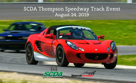 SCDA- Thompson Speedway- Track Event- August 24th