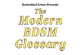 Restrained Grace Presents: The Modern BDSM Glossary