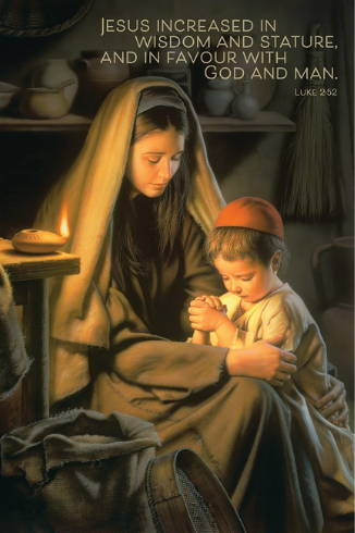 """Poster of young Jesus praying with Mother Mary. Text reads: """"Jesus increased in wisdom and stature, and in favour with God and man. Luke 2:52""""."""