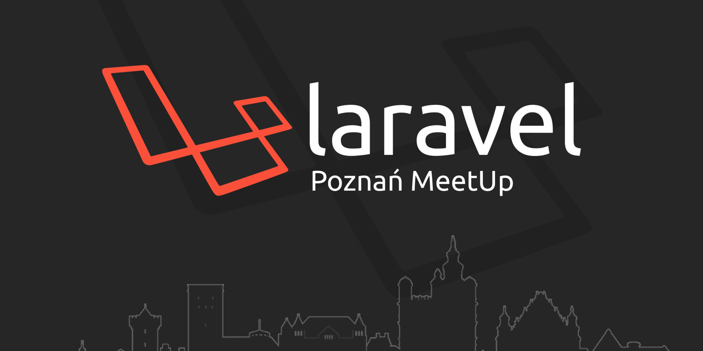 Laravel Poznań MeetUp #7