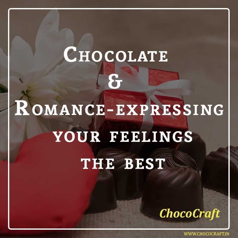Chocolate & Romance- expressing your feelings the best
