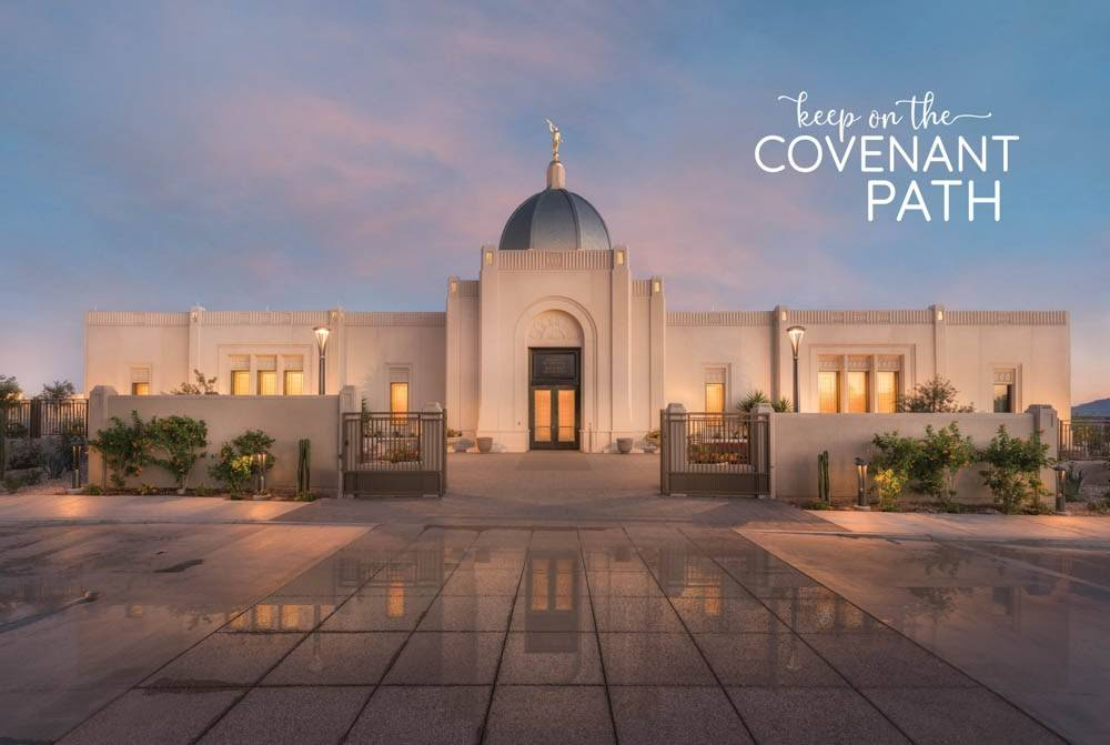 "LDS temple photo by Robert A. Boyd of the Tucson Temple. Text reads: ""Keep on the Covenant Path."""