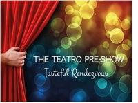 THE TEATRO PRE-SHOW image