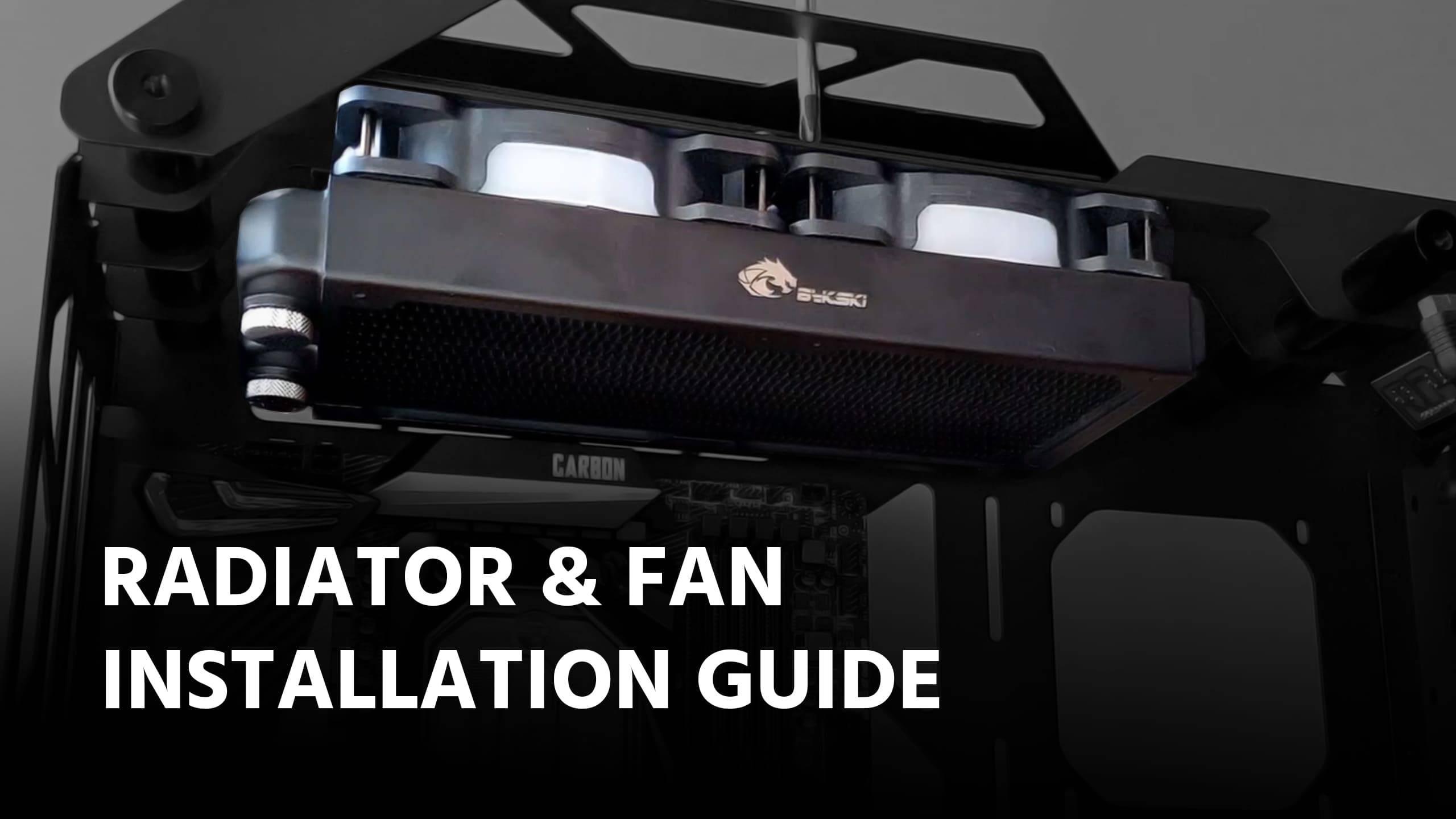 Bykski Radiator & Fan Installation tutorial 4K